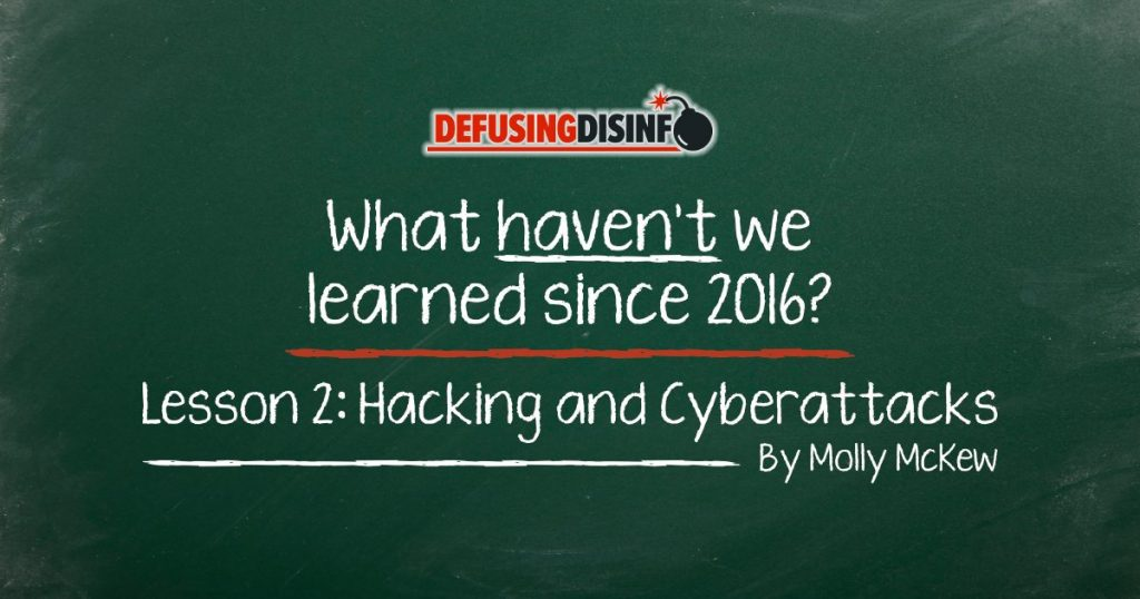 What lessons haven't we learned since 2016? Lesson 2: Hacking