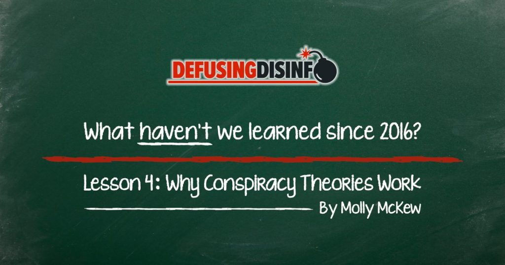 What lessons haven't we learned since 2016? Lesson 4: Why conspiracy theories work.
