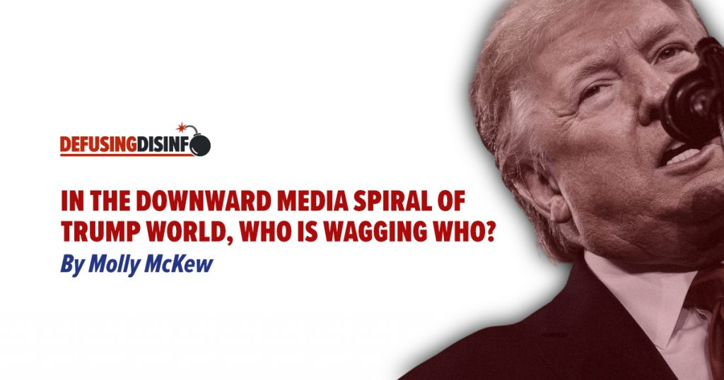In the downward media spiral of Trump World, who is wagging who?